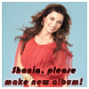 SShania, please make new album!